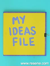 Make an idea file for your notes and ideas